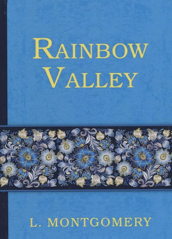 Montgomery L. Rainbow Valley montgomery l anne of windy poplars энн ветреных тополей на англ яз
