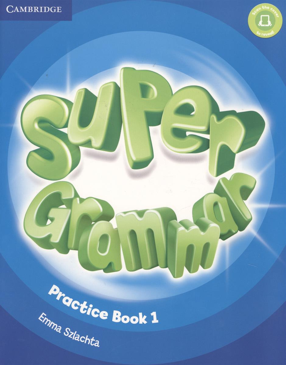Szlachta E. Super Grammar. Practice Book. Level 1 (книга на английском языке) super grammar practice book level 3