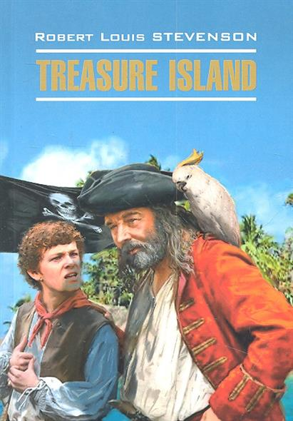 Стивенсон Р. Treasure Island / Остров сокровищ treasure island ned bk d