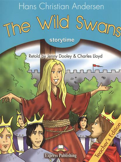 Andersen H. The Wild Swans. Stage 1. Teacher's Edition. Книга для учителя the four swans