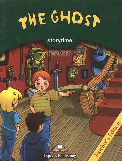 The Ghost. Storytime. Teacher's Edition