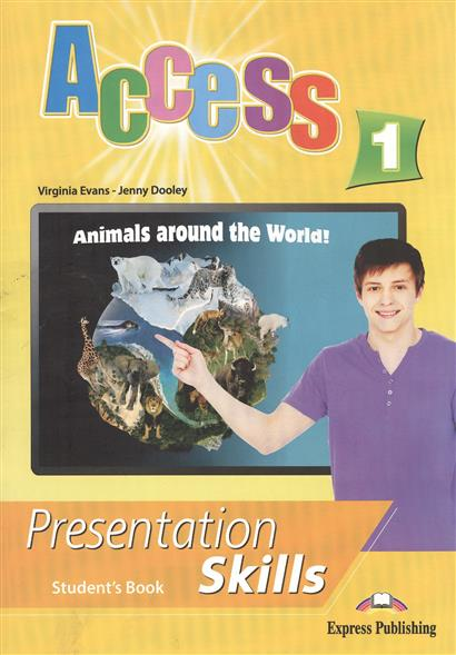 Evans V., Dooley J. Access 1. Presentation Skills. Student's Book evans v dooley j access 1 teacher s book