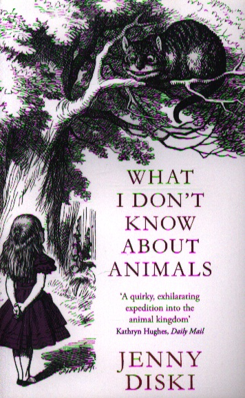 Diski J. What I Don`t Know About Animals page turners 2 you don t know her