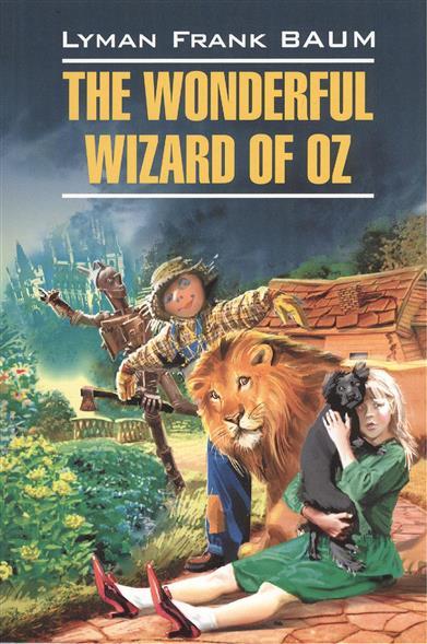 Баум Л. The Wonderful Wizard of Oz баум л ф удивительный волшебник страны оз the wonderful wizard of oz cd 1 й уровень