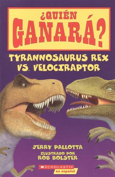 Pallotta J. ?Quien Garana? Tyrannosaurus Rex vs Velociraptor surpresa v tyrannosaurus rex dinosaur toy velociraptor