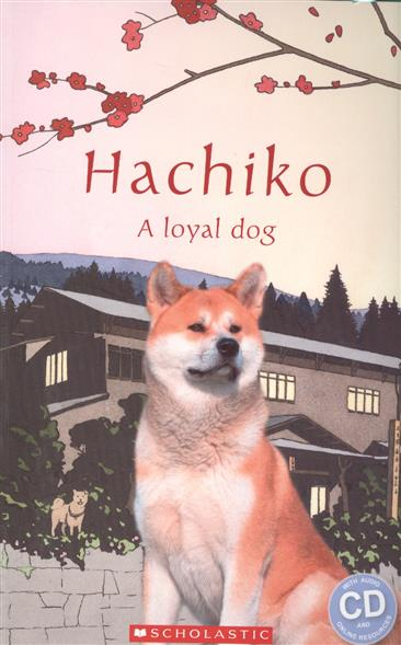 Taylor N. Hachiko: a loyal dog. Level 1 (+CD) taylor n watts m meet the croods starter level cd