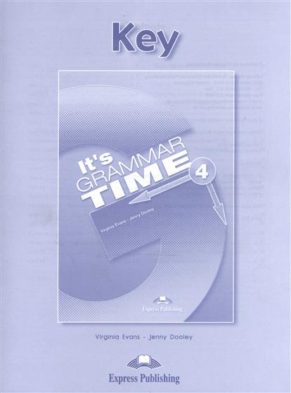 Evans V., Dooley J. It's Grammar Time 4. Key evans v dooley j grammar targets 2 key isbn 9781849748759