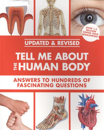 Tell Me About the Human Body. Answers to Hundreds of Fascinating Questions tell me about the natural world answers to hundreds of fascinating questions