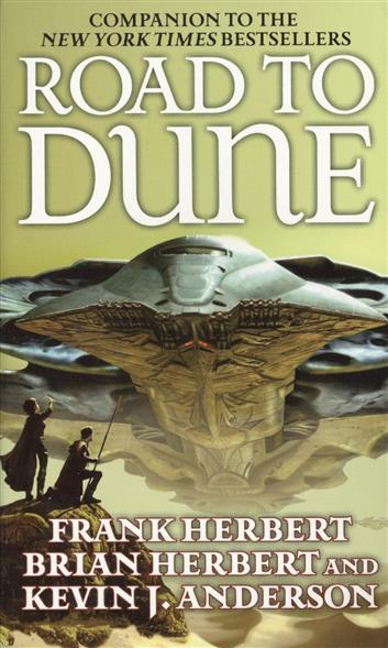 Herbert F., Herbert B., Anderson K. The Road to Dune