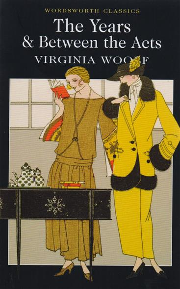 Woolf V. The Years & Between the Acts woolf v the waves