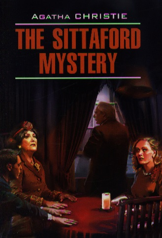 Christie A. The Sittaford Mystery john escott agatha christie woman of mystery stage 2
