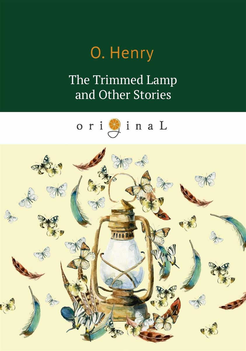 Henry O. The Trimmed Lamp and Other Stories henry o strictly business