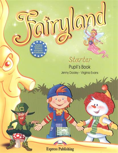 Evans V., Dooley J. Fairyland Starter. Pupil's Book dooley j evans v fairyland 2 my junior language portfolio языковой портфель