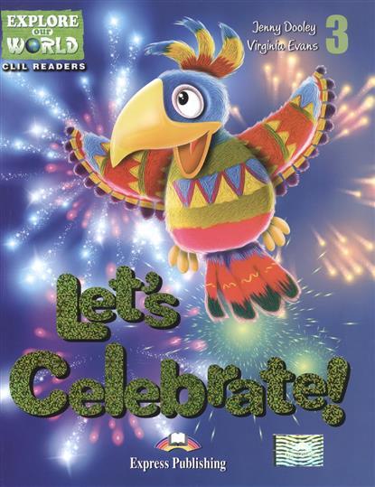 Dooley J., Evans V. Let's Celebrate! Level 3. Книга для чтения verne j the mysterios island level 2 книга для чтения cd