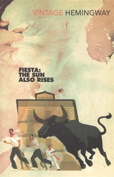 Hemingway E. Fiesta: The Sun Also Rises hemingway e a farewell to arms