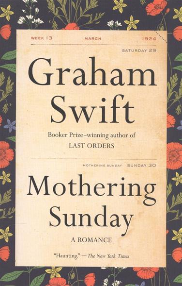 Swift G. Mothering Sunday. A Romance