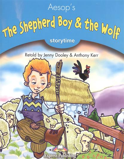 Aesop's The Shepherd Boy & the Wolf. Stage 1. Pupil's Book