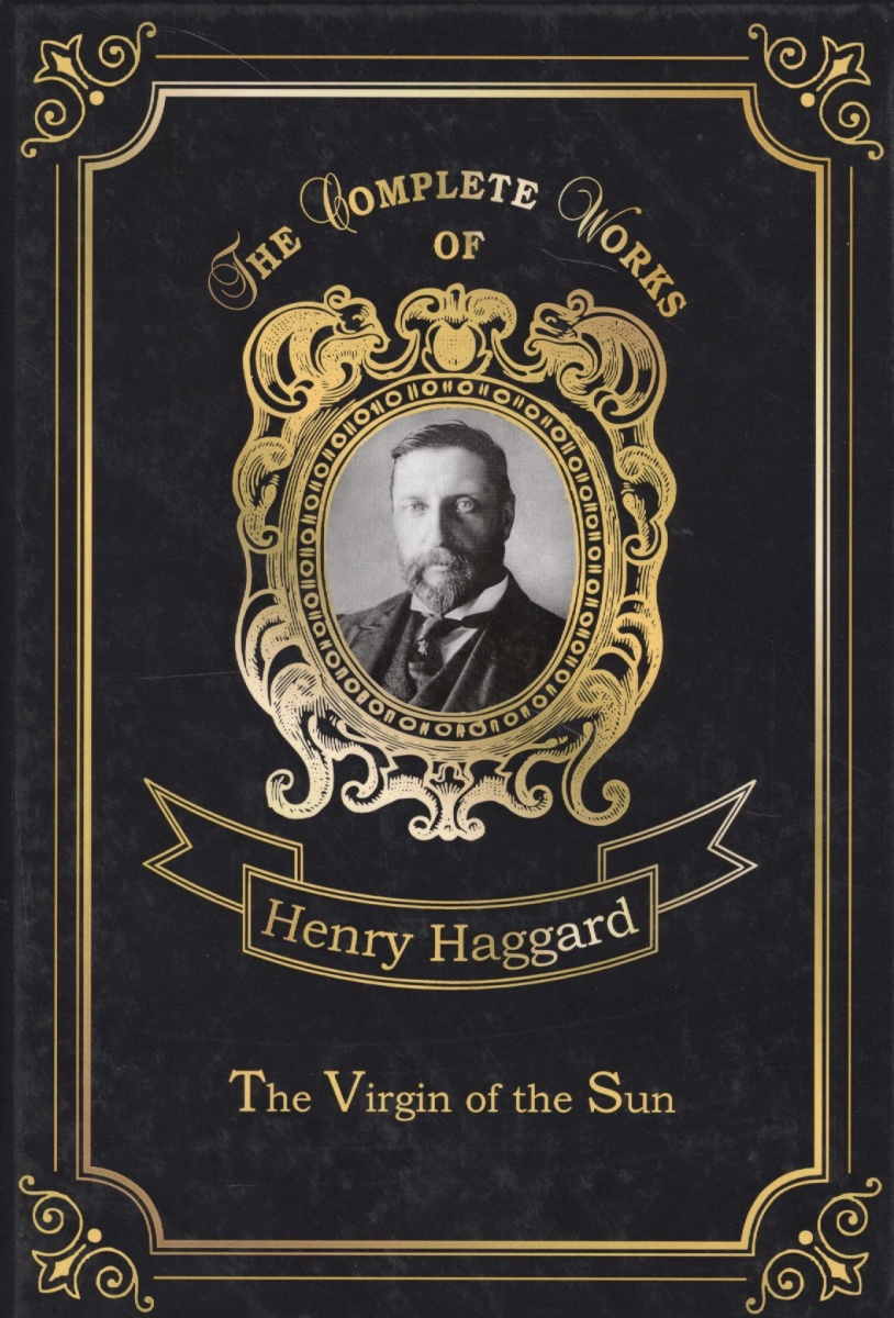 Haggard H. The Virgin of the Sun haggard h heu heu or the monster