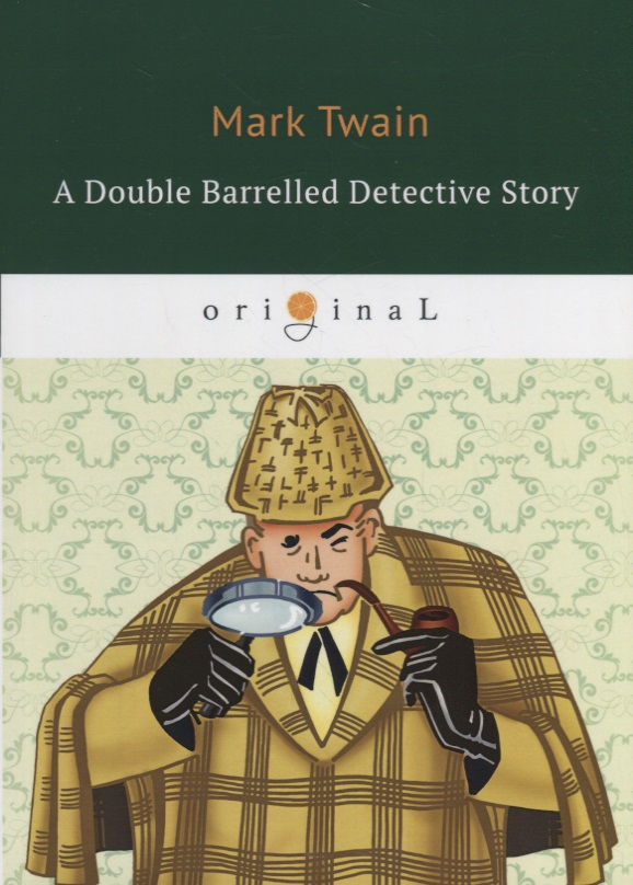 Twain M. A Double Barrelled Detective Story a modern detective