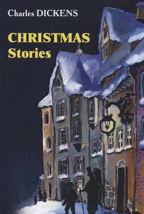 Dickens C. Christmas Stories ISBN: 9785521051854 dickens at christmas