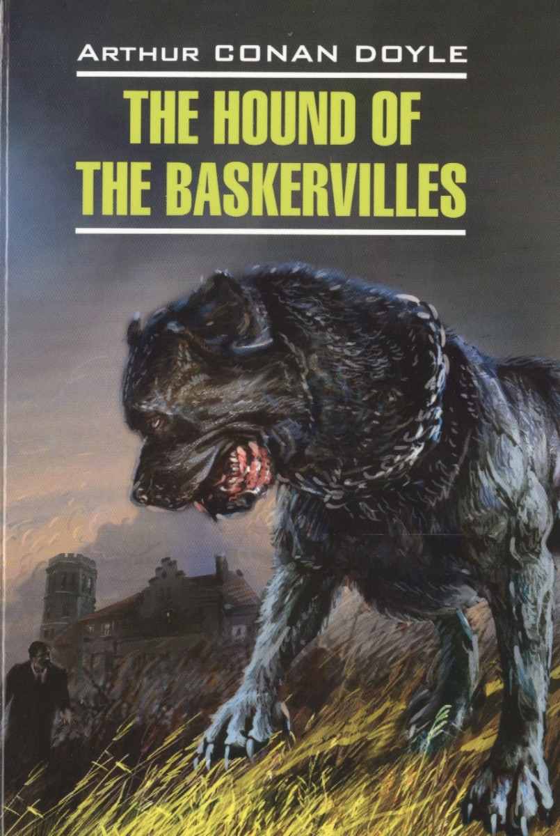 Doyle A. The Hound of the Baskervilles. English detective story. Книга для чтения на английском языке the hound of the baskervilles