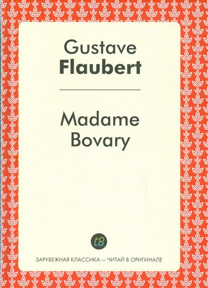 Flaubert G. Madam Bovary flaubert g madame bovary niveau 4 cd