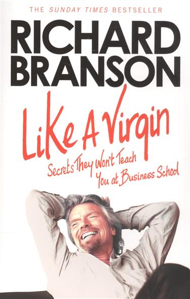 Branson R. Like A Virgin: Secrets They Won't Teach You at Business School  ibox ut000014102 mobile phone accessories