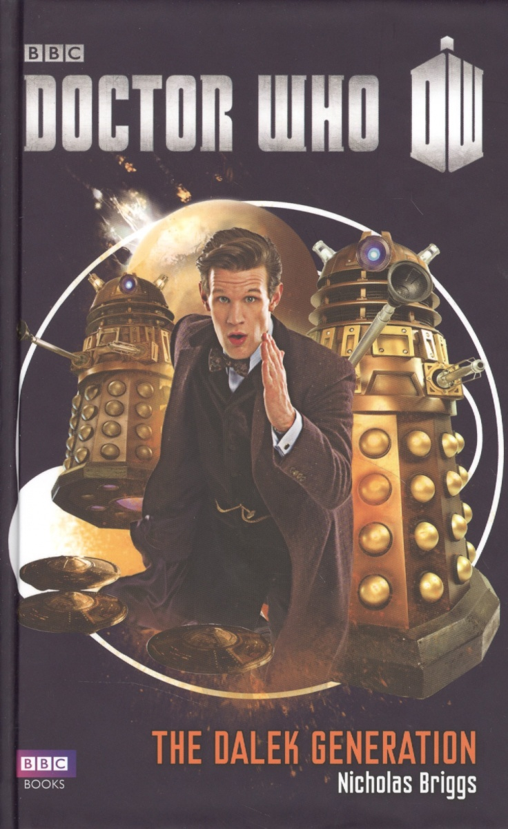 Briggs N. Doctor Who: The Dalek Generation ISBN: 9781849905756 cd the who my generation remastered href