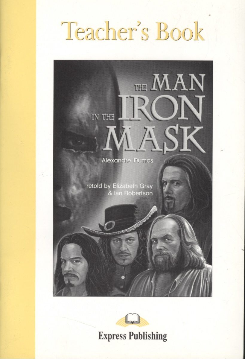 Dumas A. The Man in the Iron Mask. Teacher`s Book messages 4 student s book