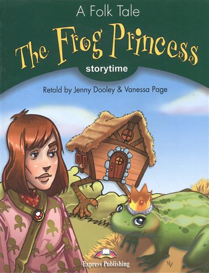 Dooley J., Page V. The Frog Princess. Stage 3. Pupil's Book коляска gb коляска прогулочная beli air 4 posh pink