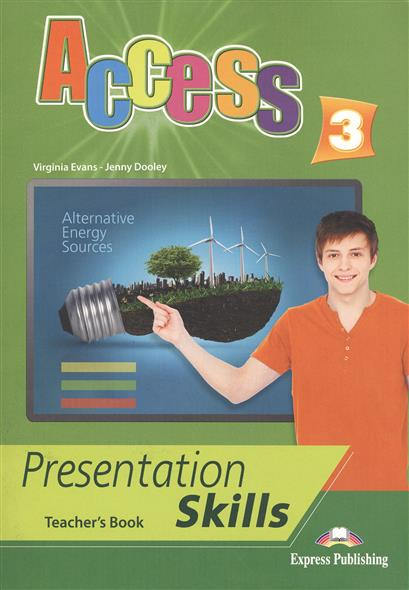 Evans V., Dooley J. Access 3. Presentation Skills. Teacher's Book evans v dooley j access 1 teacher s book