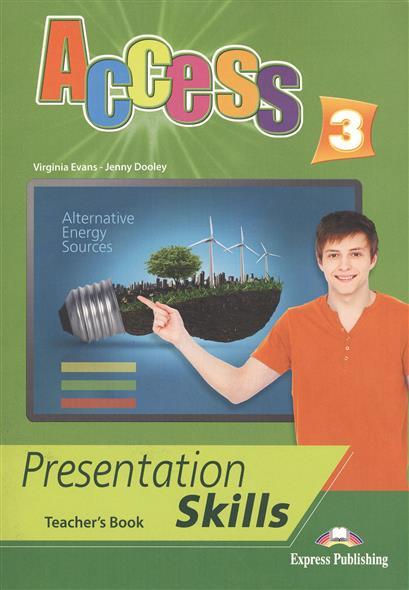 Evans V., Dooley J. Access 3. Presentation Skills. Teacher's Book evans v dooley j enterprise plus grammar pre intermediate