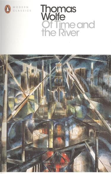 Wolfe T. Of Time and the River (Penguin Modern Classics) penguin christmas classics 6 volume boxed set