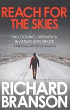 Reach for the Skies. Ballooning, Birdmen & Blasting into Space