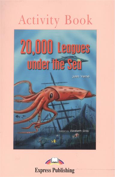 Verne J. 20000 Leagues under the Sea. Activity Book verne j around the world in 80 days reader книга для чтения