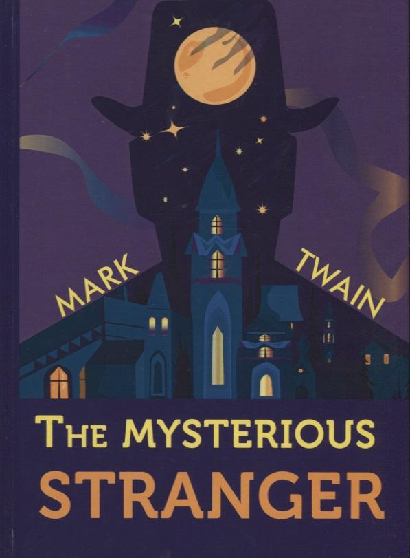 Twain M. The Mysterious Stranger (Книга на английском языке) dobrovolsky v guidebook the hermitage путеводитель эрмитаж на английском языке