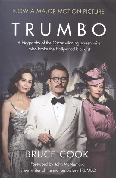 Cook В. Trumbo: A biography of the Oscar-winning screenwriter who broke the Hollywood blacklist (film tie) cook в trumbo a biography of the oscar winning screenwriter who broke the hollywood blacklist film tie