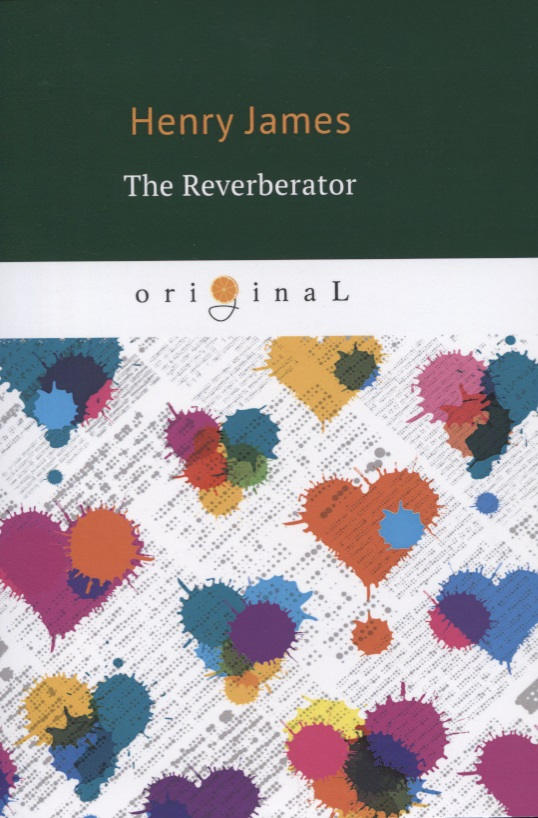 James H. The Reverberator ISBN: 9785521070756 james h the american