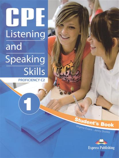 Dooley J., Evans V. CPE Listening and Speaking Skills 1. Proficiency C2. Student's Book evans v milton j dooley j fce listening