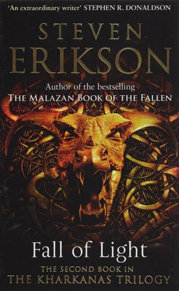 Erikson S. Fall of Light. The second book in the Kharkanas Trilogy the night angel trilogy book 1 the way of shadows