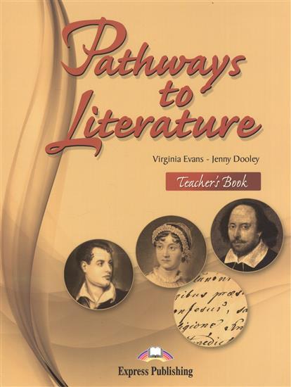Dooley J., Evans V. Pathways to Literature. Teacher's Book truphena moraa choti competitive university entry pathways