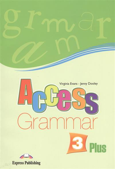 Evans V., Dooley J. Access 3 Plus. Grammar access 3 plus grammar book pre intermediate