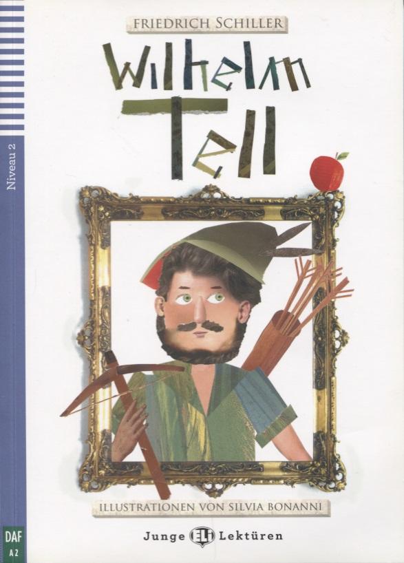 Schiller F. Wilhelm Tell (+CD) wilhelm hey fuenfzig fabeln fuer kinder