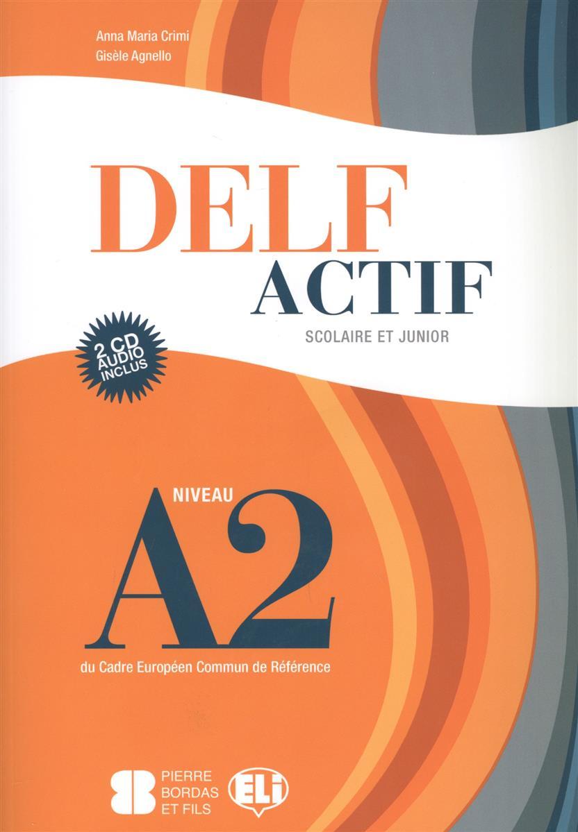 Crimi A., Agnello G. Delf Actif. Scolaire ET Junior. Niveau A2 500x800