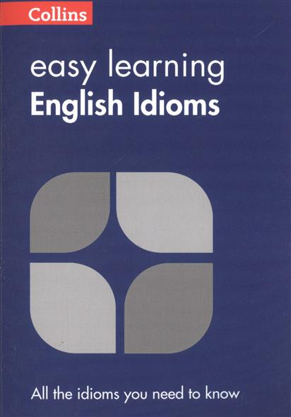 Easy Learning English Idioms easy learning english vocabulary isbn 9780008101770