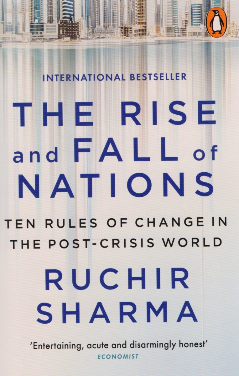 Sharma R. The Rise and Fall of Nations. Ten Rules of Change in the Post-Crisis World цена