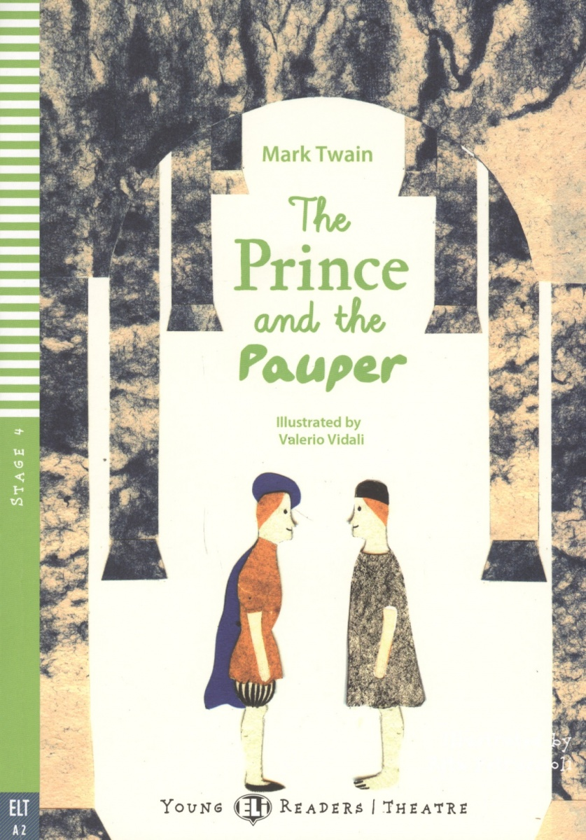 Twain M. The Prince and the Pauper. Stage 4 принц и нищий the prince and the pauper книга для чтения на английском языке