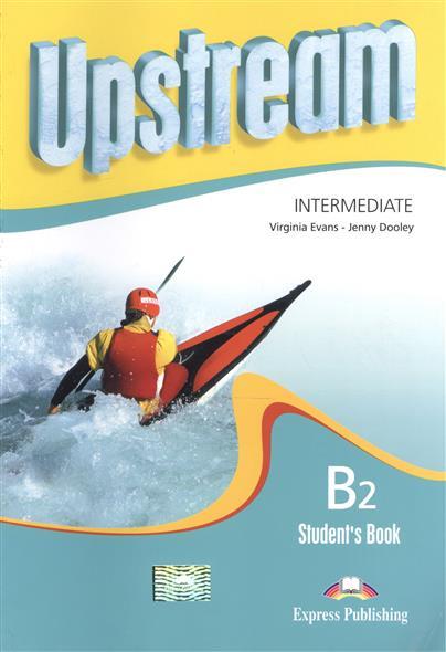 Upstream B2 Intermediate. Student's Book