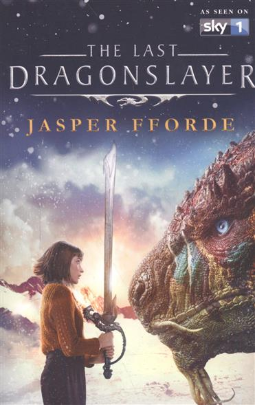 Fforde J. The Last Dragonslayer ISBN: 9781473651289 moyes j the last letter from your lover isbn 9780340961643