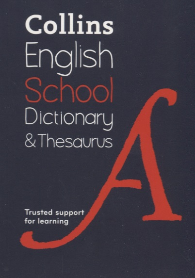 Collins English School Dictionary & Thesaurus. Trusted support for learning  collins junior illustated dictionary